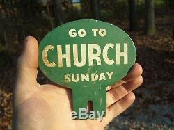 Original vintage 40s GO TO CHURCH SUNDAY license plate topper gm auto parts amc